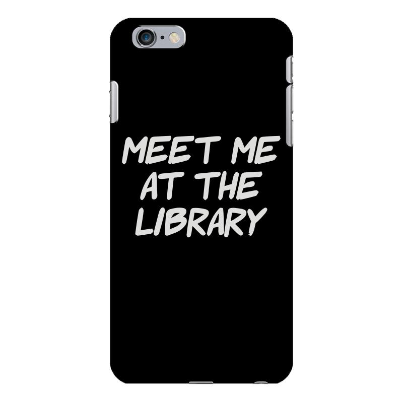 Meet Me At The Library Iphone 6 Plus/6s Plus Case | Artistshot