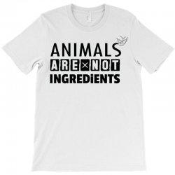 Animals Are Not Ingredients T-Shirt | Artistshot