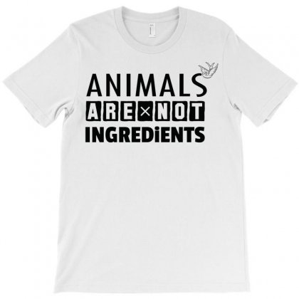 Animals Are Not Ingredients T-shirt Designed By Designbysebastian