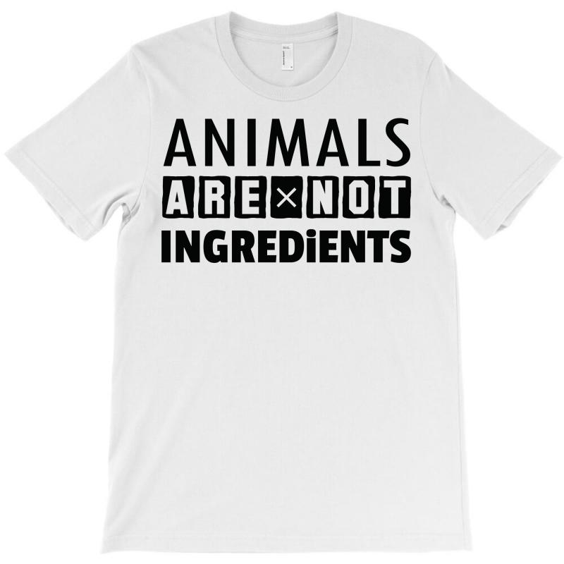 Animals Are Not Ingredients T-shirt | Artistshot