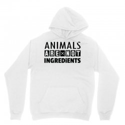 Animals Are Not Ingredients Unisex Hoodie | Artistshot