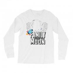 Family Trip To Moon Long Sleeve Shirts   Artistshot