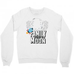 Family Trip To Moon Crewneck Sweatshirt | Artistshot