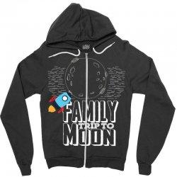 Family Trip To Moon Zipper Hoodie | Artistshot