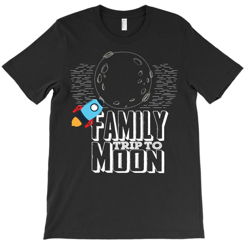 Family Trip To Moon T-shirt | Artistshot