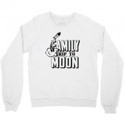 Family Trip To Moon Crewneck Sweatshirt | Artistshot