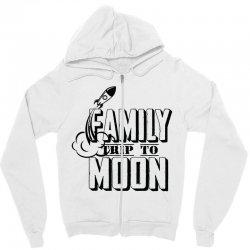 Family Trip To Moon Zipper Hoodie   Artistshot