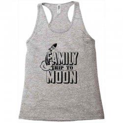 Family Trip To Moon Racerback Tank   Artistshot