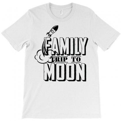 Family Trip To Moon T-shirt Designed By Designbysebastian