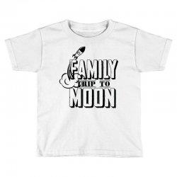 Family Trip To Moon Toddler T-shirt   Artistshot