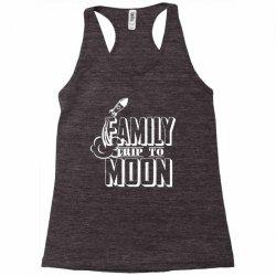 Family Trip To Moon Racerback Tank | Artistshot