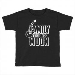 Family Trip To Moon Toddler T-shirt | Artistshot