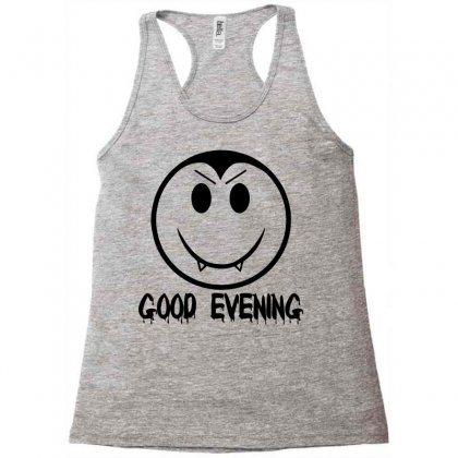 Good Evening Vampire Smiley Racerback Tank Designed By Sbm052017