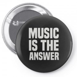 music is the answer Pin-back button | Artistshot