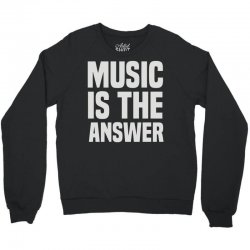 music is the answer Crewneck Sweatshirt | Artistshot
