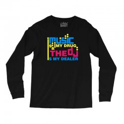 music is my drug Long Sleeve Shirts | Artistshot