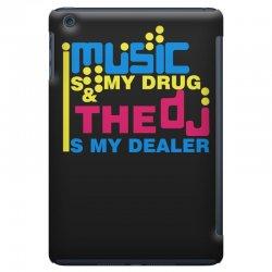 music is my drug iPad Mini Case | Artistshot