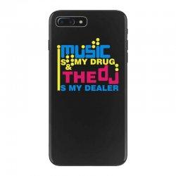 music is my drug iPhone 7 Plus Case | Artistshot