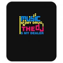 music is my drug Mousepad | Artistshot