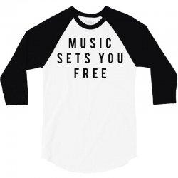 music sets you free 3/4 Sleeve Shirt | Artistshot