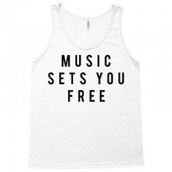 music sets you free Tank Top | Artistshot