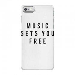 music sets you free iPhone 7 Case | Artistshot