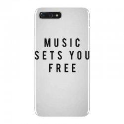 music sets you free iPhone 7 Plus Case | Artistshot