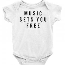music sets you free Baby Bodysuit | Artistshot