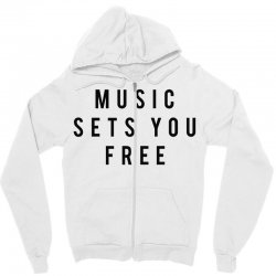 music sets you free Zipper Hoodie | Artistshot