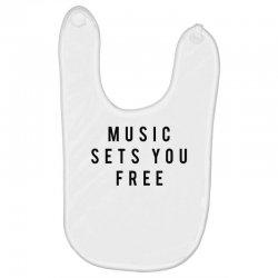 music sets you free Baby Bibs | Artistshot