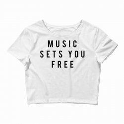 music sets you free Crop Top | Artistshot