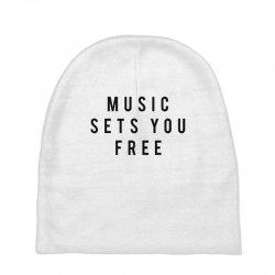 music sets you free Baby Beanies | Artistshot