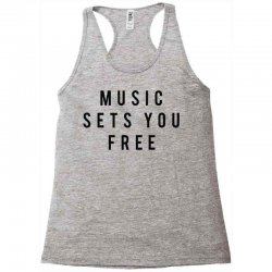 music sets you free Racerback Tank | Artistshot