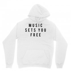 music sets you free Unisex Hoodie | Artistshot