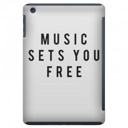 music sets you free iPad Mini Case | Artistshot