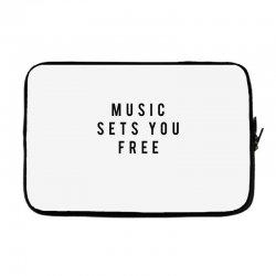 music sets you free Laptop sleeve | Artistshot