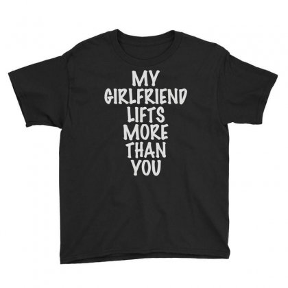 My Girlfriend Lifts More Than You Youth Tee