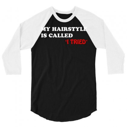 My Hairstyle Is Called 3/4 Sleeve Shirt Designed By Mdk Art