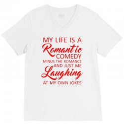 my life is a romantic comedy V-Neck Tee | Artistshot