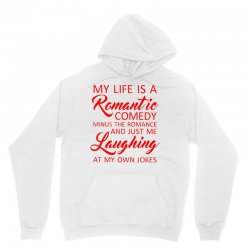 my life is a romantic comedy Unisex Hoodie | Artistshot