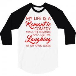 my life is a romantic comedy 3/4 Sleeve Shirt | Artistshot