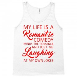 my life is a romantic comedy Tank Top | Artistshot