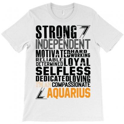 Strong Independent Motivated Aquarius T-shirt Designed By Designbysebastian