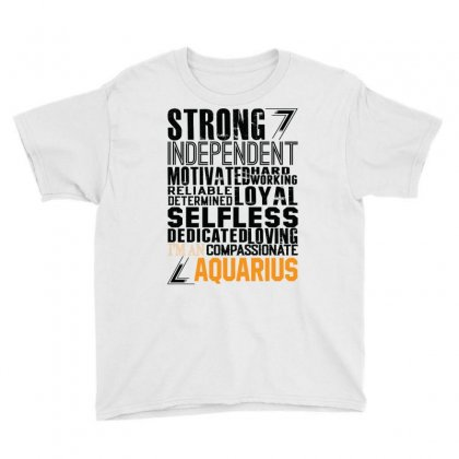 Strong Independent Motivated Aquarius Youth Tee Designed By Designbysebastian