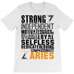 87fc3532 Custom Strong Independent Motivated Aries T-shirt By ...
