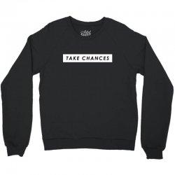 COLBY BROCK TAKE CHANCES Crewneck Sweatshirt | Artistshot