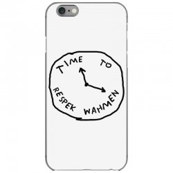 Time To Respek Wahmen iPhone 6/6s Case | Artistshot