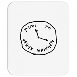 Time To Respek Wahmen Mousepad | Artistshot