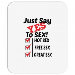 Yes To Sex! Mousepad | Artistshot