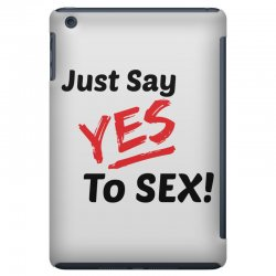 Yes To Sex! iPad Mini Case | Artistshot